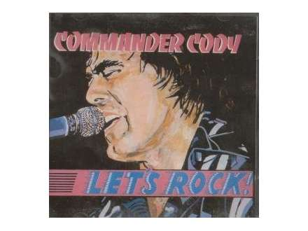 Commander Cody - Let`s Rock!
