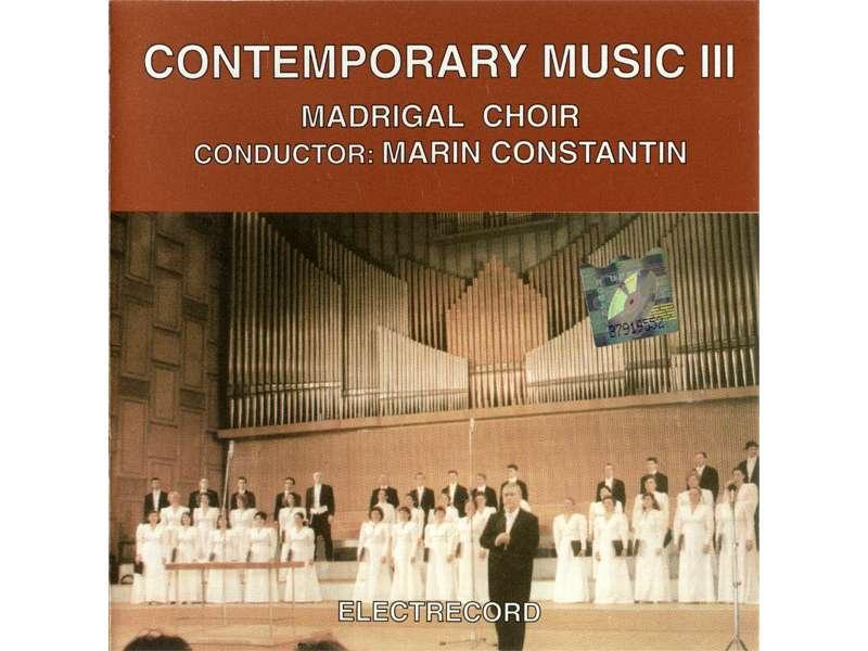 Corul Madrigal, Marin Constantin - Contemporary Music III