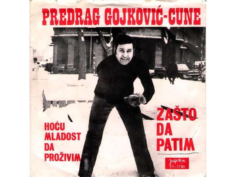 Cune Gojković - Zašto Da Patim