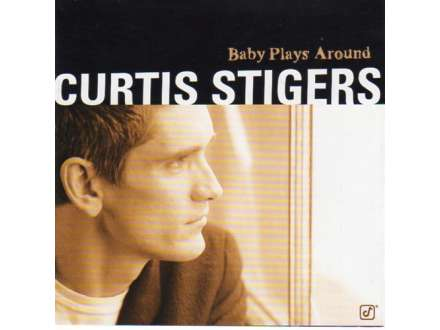 Curtis Stigers - Baby Plays Around