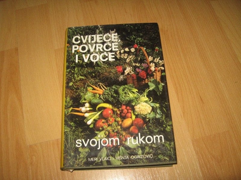 Cvijece povrce i voce svojom rukom