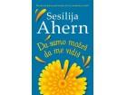 DA SAMO MOŽEŠ DA ME VIDIŠ - Sesilija Ahern