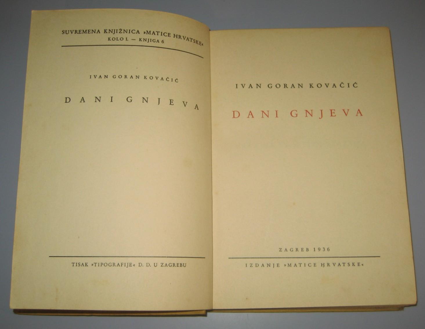 Dani Gnjeva Ivan Goran Kovacic Prvo Izdanje 1936 Kupindo Com