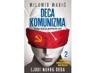 DECA KOMUNIZMA II - LJUDI NOVOG DOBA - Milomir Marić