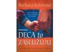 DECA TO ZASLUŽUJU - Barbara Koloroso