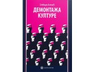 DEMONTAŽA KULTURE - Slobodan Antonić