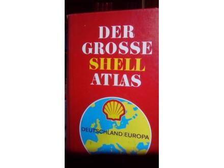 DER GROSSE SHELL ATLAS - DEUTSCHLAND EUROPA 75 - 76
