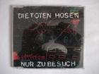 DIE TOTEN HOSEN- NUR ZU BESUCH singl- original