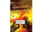 DIGITALNA FOTOGRAFIJA - PRIRUČNIK KOJI NEDOSTAJE - Dejvid Pog