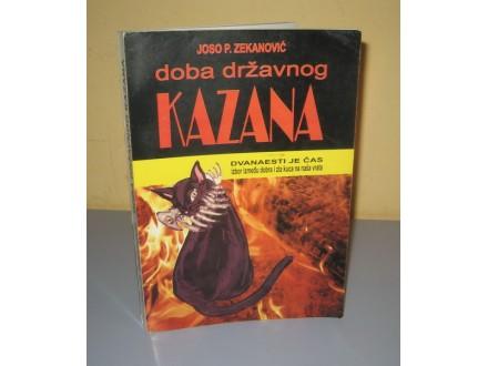 DOBA DRŽAVNOG KAZANA Joso Zekanović