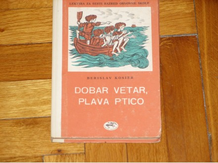 DOBAR VETAR, PLAVA PTICO - Berislav Kosier