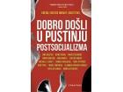 DOBRODOŠLI U PUSTINJU SOCIJALIZMA - Igor Štiks, Srećko Horvat
