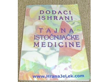 DODACI ISHRANI : TAJNA ISTOČNJAČKE MEDICINE