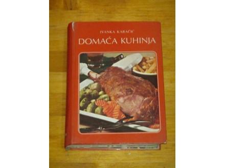 DOMACA KUHINJA - Ivanka Karačić
