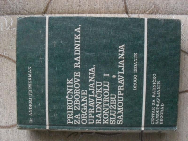 DR. ANDREJ FRIMERMAN -ZBOROVI RADNIKA, ORGANI UPRAVLJAN