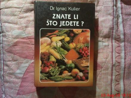DR. IGNAC  KULIER -  ZNATE LI STO JEDETE ?
