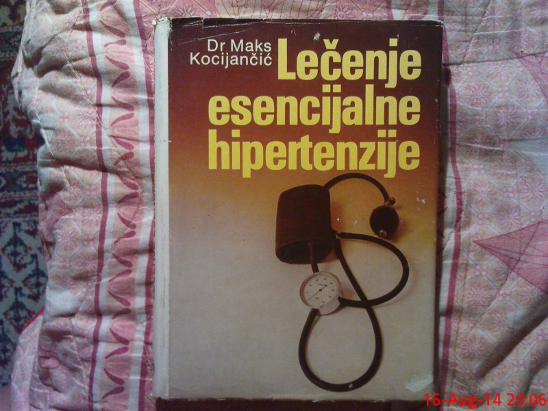 DR. MAKS KOCIJANCIC- LECENJE  ESENCIJALNE  HIPERTENZIJE