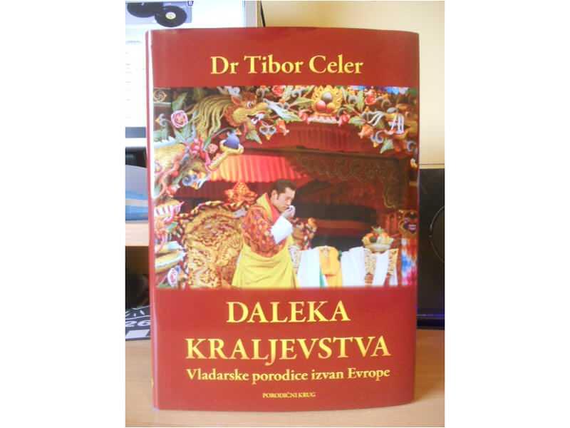 DR TIBOR CELER - DALEKA KRALJEVSTVA