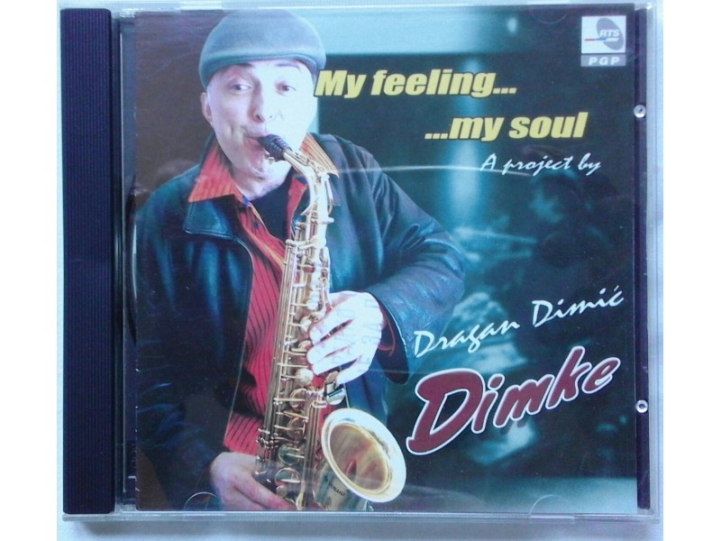 DRAGAN  DIMIC  DIMKE  -  My feeling...My soul