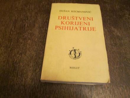 DRUŠTVENI KORIJENI PSIHIJATRIJE Dušan Kecman