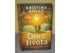 DRVO ŽIVOTA Kristina Kovač