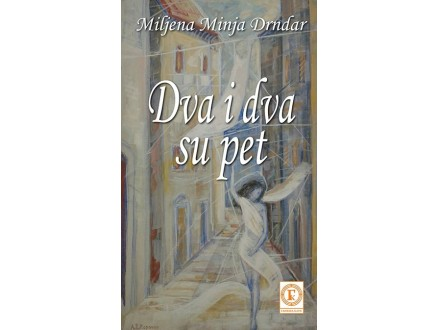 DVA I DVA SU PET - Miljena Minja Drndar