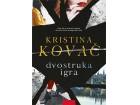 DVOSTRUKA IGRA - Kristina Kovač