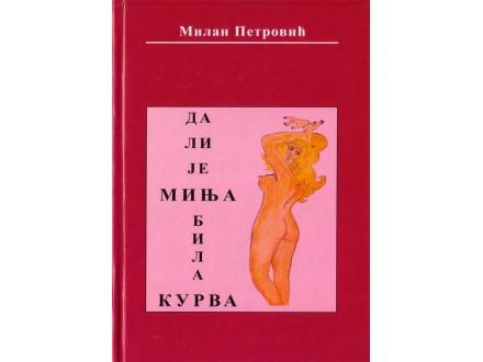 Da Li je Minja Bila Kurva - Milan Petrović