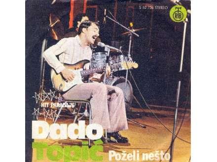 Dado Topić - Poželi Nešto
