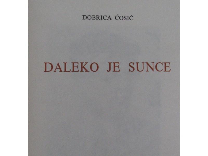 Daleko je sunce  Dobrica Ćosić