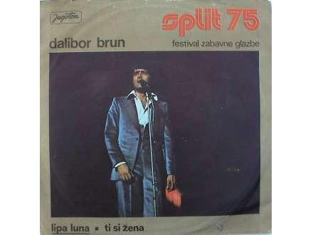 Dalibor Brun - Lipa Luna / Ti Si Žena