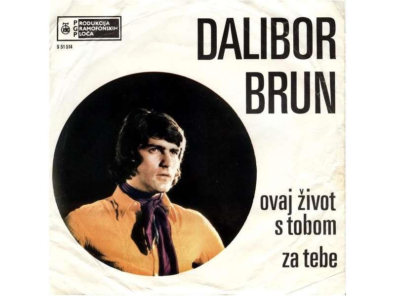 Dalibor Brun - Ovaj Život S Tobom / Za Tebe