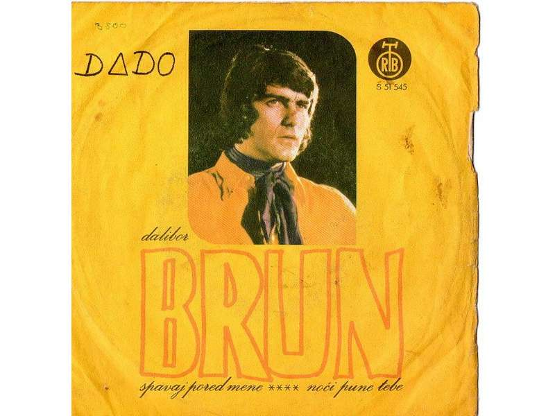 Dalibor Brun - Spavaj Pored Mene / Noći Pune Tebe