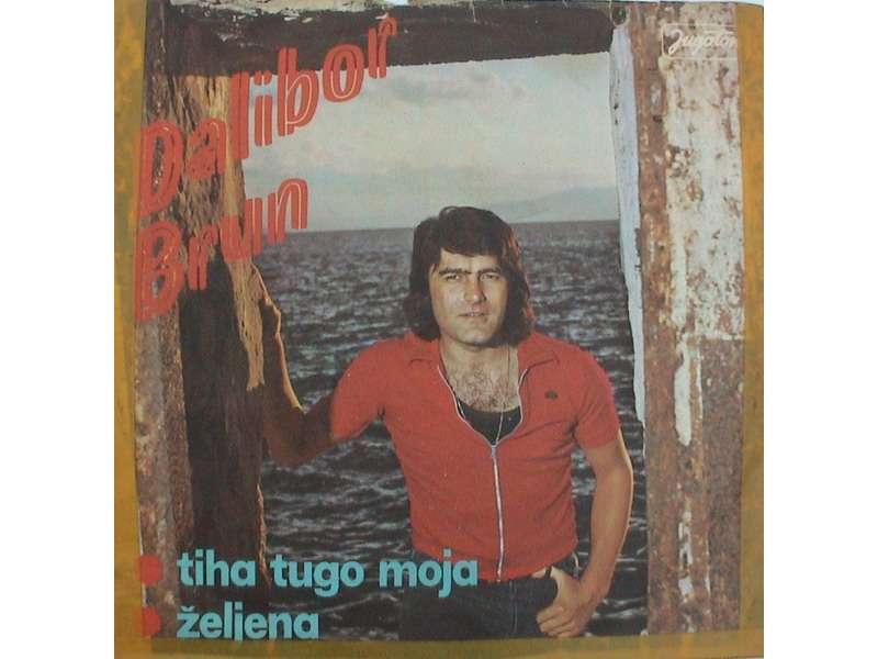 Dalibor Brun - Tiha Tugo Moja / Željena