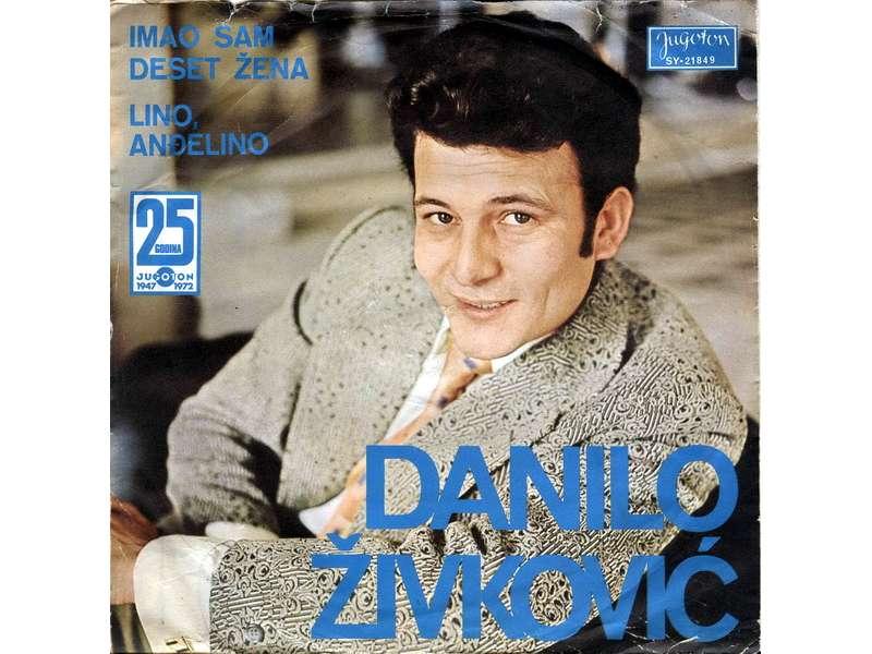 Danilo Živković - Imao Sam Deset Žena / Lino, Anđelino