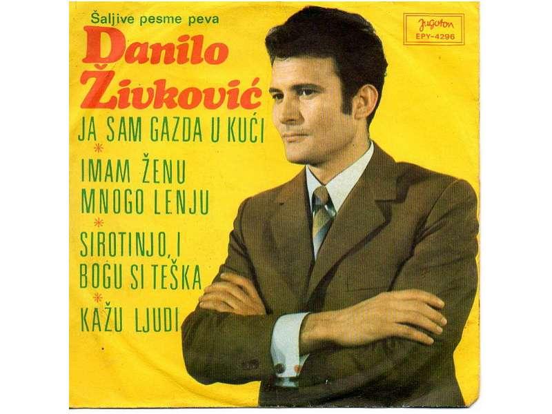 Danilo Živković - Ja Sam Gazda U Kući
