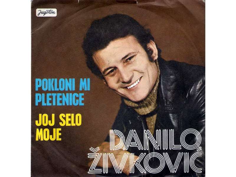 Danilo Živković - Pokloni Mi Pletenice / Joj Selo Moje