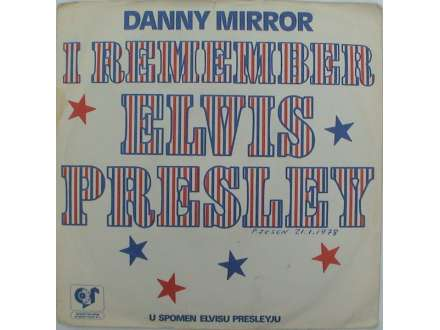 Danny Mirror - I Remember Elvis Presley
