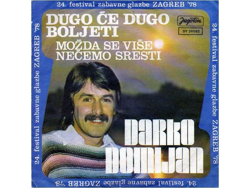 Darko Domijan - Dugo Će Dugo Boljeti / Možda Se Više Nećemo Sresti