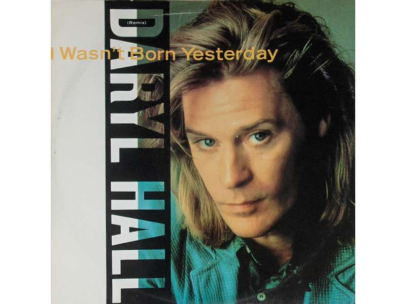 Daryl Hall - I Wasn`t Born Yesterday