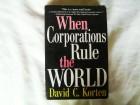David C. Korten -  When Corporations Rule the World