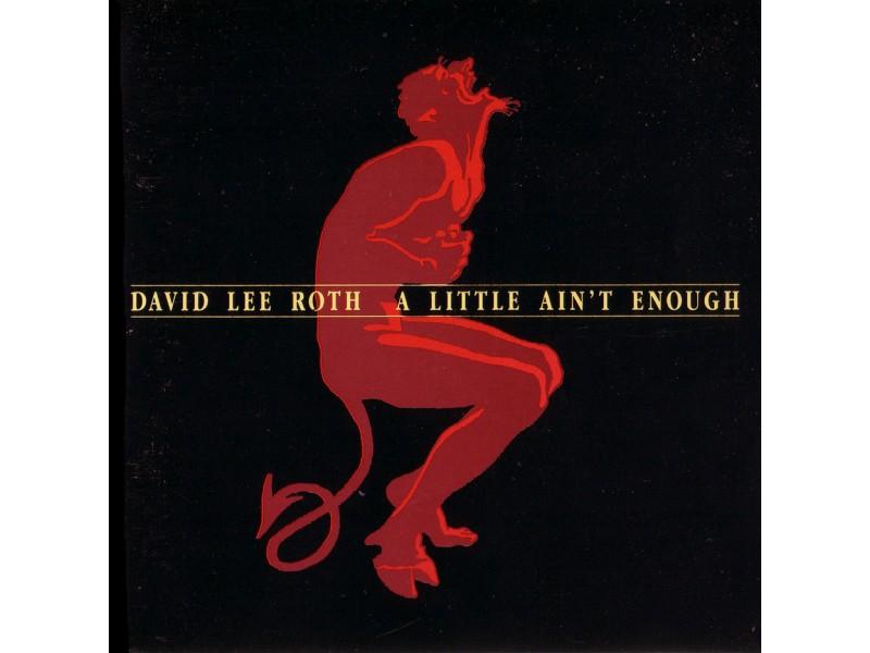 David Lee Roth - A Little Ain`t Enough