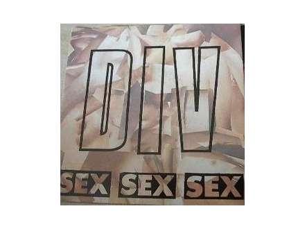 De Div - Sex Sex Sex
