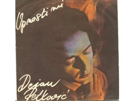 Dejan Petković - Oprosti Mi