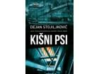 Dejan Stojiljković-KIŠNI PSI  ,novo✔️