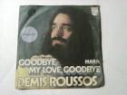 Demis Roussos - Goodbye, My Love, Goodbye / Mara