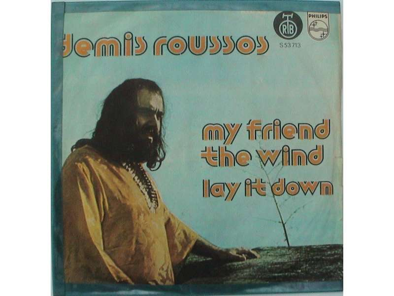 Demis Roussos - My Friend The Wind / Lay It Down