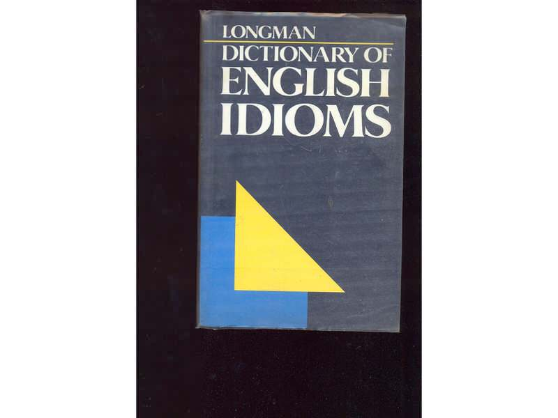 Dictionary of english idioms Longman