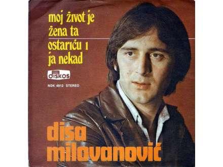 Disa Milovanović - Moj Život Je Žena Ta / Ostariću I Ja Nekad
