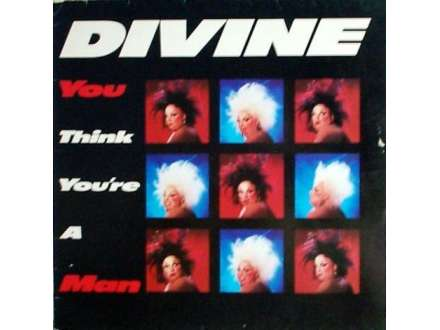 Divine - You Think You`re A Man